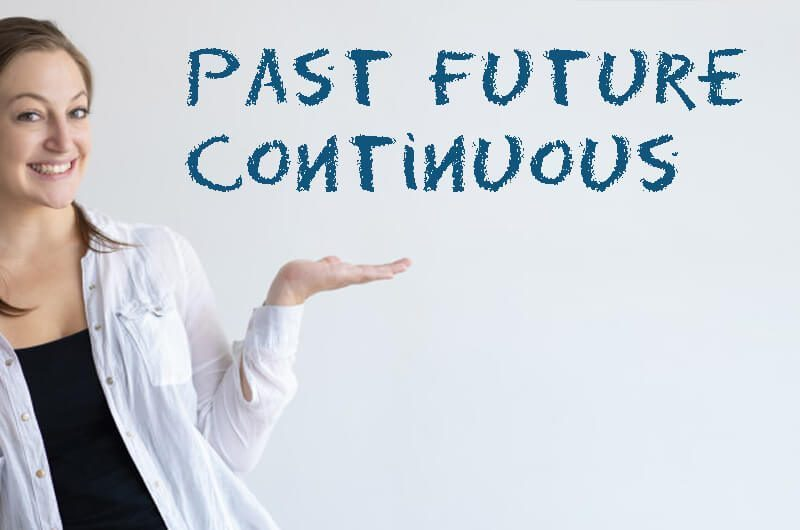 Past Future Continuous